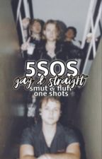 5SOS Smut & Fluff One Shots (boyxboy and straight) by italiandressing69