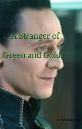 A Stranger of Green and Gold (Loki x reader) by Amebob13