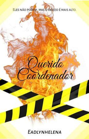 Querido coordenador by Eadlynhelena