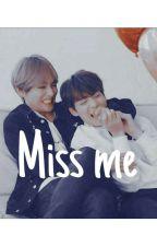 -Miss Me- by byunnnnze
