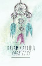 Dream Catcher Book Club by NecessitteeLyday