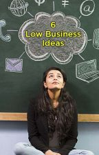 6 Low Business Ideas For Young Entrepreneurs - Rohit Manglik by Rohit-Manglik