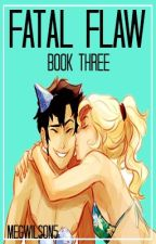 Fatal Flaw Book Three A Percabeth Romance by MegWilson5