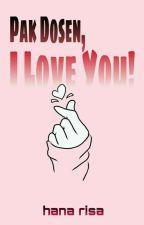 Pak Dosen, I Love You! by Guppy_Rh