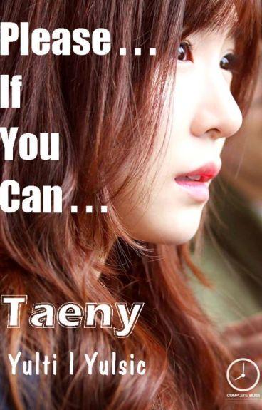 [Longfic] Please ... If you can l Taeny l YulTi l Yoonsic (Full)
