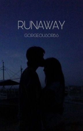 RUNAWAY by gorgeousorbs