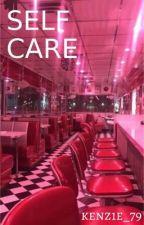 Self Care ☆彡 by kenz1e_79