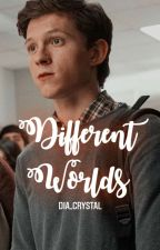 Different Worlds -Peter Parker by DIA_CRYSTAL