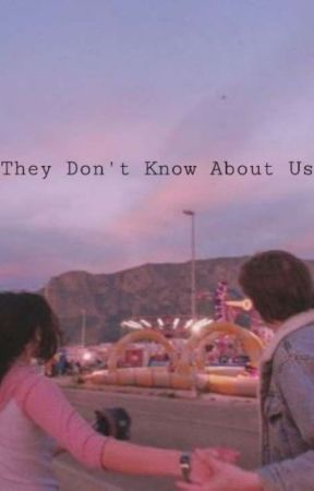 They Don't Know About Us... by GreenEyesDevil