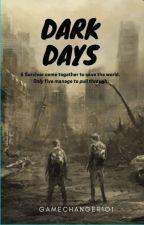 The Dark Days ( Catalyst #1) by GameChanger1o1