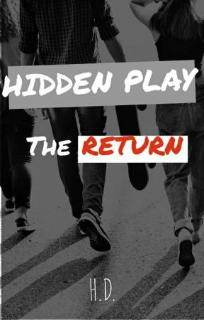 Hidden Play: The Return by HarlemDiggity