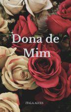 Dona de Mim by ItalaAlves