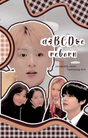 a(BCD)e reborn « 𝐭𝐚𝐞𝐤𝐨𝐨𝐤 » by Kth_Kookie