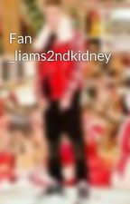 Fan _liams2ndkidney by xLoveCuddle