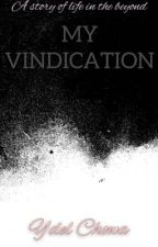 My Vindication  by basic_unicorn