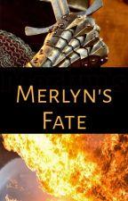 Merlyn's Fate by abbiethacker