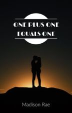 One Plus One Equals One by madisonrae19