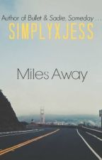 Miles Away by SimplyxJess