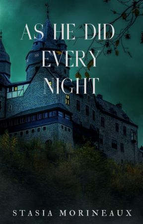 As He Did Every Night by StasiaMorineaux
