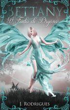 Bettany a fada de Dryons (Conto) DEGUSTAÇÃO  by Autora_JessRodrigues