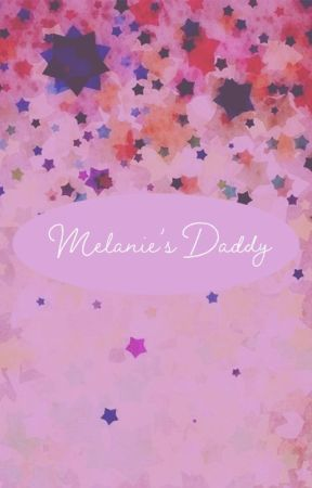 Melanie's Daddy by Mari_Kerry