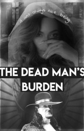 The Deadman's Burden   The Undertaker & Beyoncé Fanfiction  by adoreesun