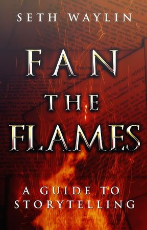Fan the Flames: A Guide to Storytelling by ShayTree