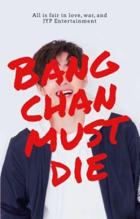 Bang Chan Must Die by mrsallamericant