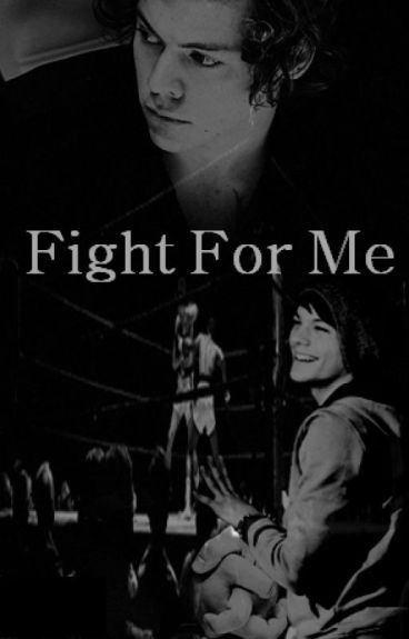 Fight For Me (Larry Stylinson fic)