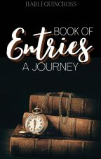 Book of Entries: A Journey by harlequincross
