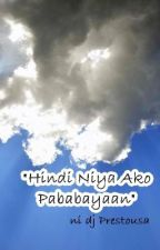 """Hindi Niya Ako Pababayaan"" - declamation piece by djPrestousa"