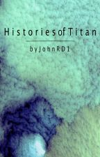 Histories of Titan by JohnRD1
