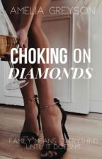 Choking on Diamonds by AmeliaGreyson