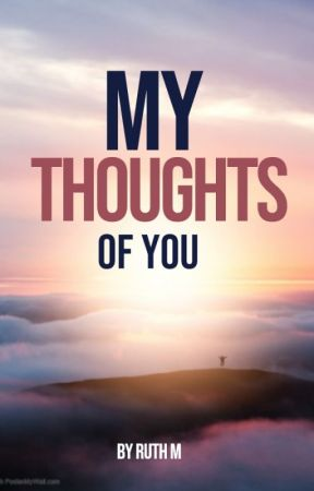 My Thoughts of You by Girl4Christ