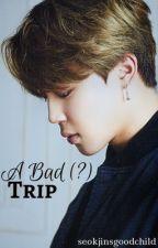 A Bad (?) Trip by seokjinsgoodchild