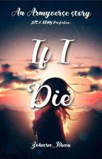 If I Die [BTS X ARMY] by zohara_khan