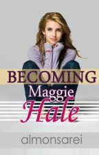 Becoming Maggie Hale by almonsarei