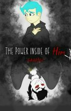 The Power Inside Him by Jakob8362