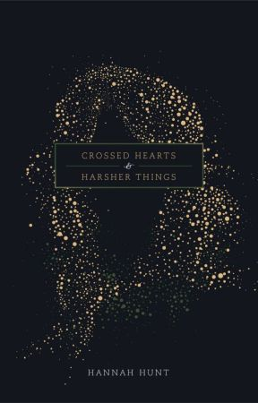 Crossed Hearts and Harsher Things (Sample) by imhannahhunt