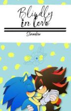 blindly in love// sonadow by sinadow