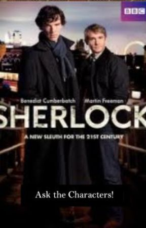Ask The Characters! {Sherlock Holmes BBC Edition} by AskTheCharacters