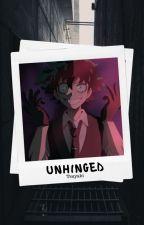 Unhinged - Villain!Deku (COMPLETE) by Tsuyaki