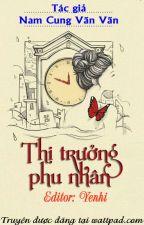 THỊ TRƯỞNG PHU NHÂN - Nam Cung Vãn Vãn - Editor: Yenhi by ptynhi39