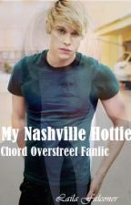 My Nashville Hottie (A Chord Overstreet fanfic. Ft. Hot Chelle Rae) by lailaababyy13
