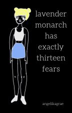Lavender Monarch has Exactly Thirteen Fears by angelikagrae