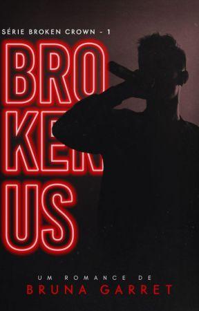 Broken Us by BrunaGarret
