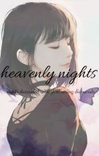 Heavenly Nights by SwanFrancis_XX