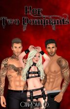 Her Two Dominants by CharismaRea