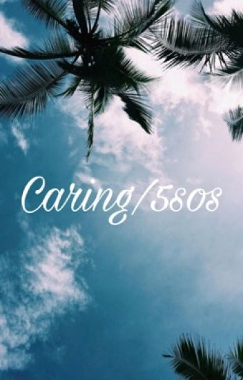 Caring/5sos