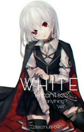 """white"" DL FANFIC by deeznuts-69"